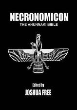 * NECRONOMICON : The Anunnaki Bible (2014 Sixth Edition) by Joshua Free SEE DESC