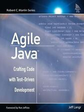 Agile Java(TM): Crafting Code with Test-Driven Development (Robert C. Martin Ser