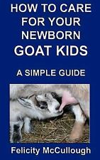 How to Care for Your Newborn Goat Kids a Simple Guide : Goat Knowledge by...
