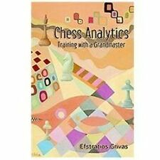 Chess Analytics : Training with a Grandmaster by Efstratios Grivas (2012,...