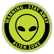 "Stay Away Alien Zone Warning Sign Funny Car Bumper Sticker Decal 5"" x 5"""