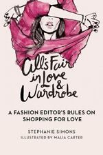 All's Fair in Love and Wardrobe: A Fashion Editor's Rules on Shopping for Love