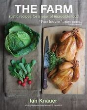 The Farm : Rustic Recipes for a Year of Incredible Food by Ian Knauer (2012,...