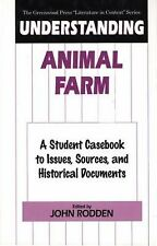 Understanding Animal Farm: A Student Casebook to Issues, Sources, and -ExLibrary