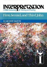 First, Second, and Third John : Interpretation- a Bible Commentary for...