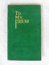 Wallace & Frances Rice TO MY FRIEND  1914 1stEd Illust'd by G. Fred Crosby SUEDE