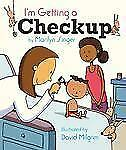 I'm Getting a Checkup by Marilyn Singer and David Milgrim (2009, hardback)