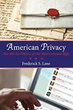 American Privacy : The 400-Year History of Our Most Contested Right by...