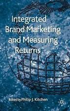 Integrated Brand Marketing and Measuring Returns, , New Book