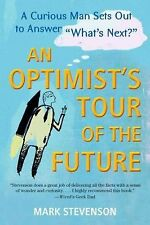 "AN Optimist's Tour of the Future: One Curious Man Sets Out to Answer ""What's N.."