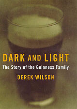 Dark And Light: The Guinness Story, Wilson, Derek