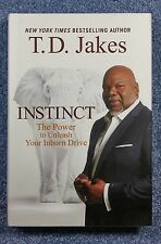 INSTINCT:  T. D. Jakes - The Power to Unleash Your Inborn Drive. Hardcover New