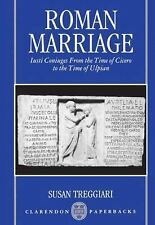 Roman Marriage : Iusti Coniuges from the Time of Cicero to the Time of Ulpian...