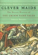 Clever Maids: The Secret History of the Grimm Fairy Tales, Paradiz, Valerie, Goo