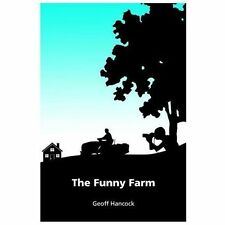 The Funny Farm by Geoff Hancock (2013, Paperback)