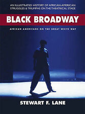 Black Broadway: African Americans on the Great White Way by Stewart F. Lane...