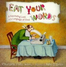 NEW - Eat Your Words: A Fascinating Look at the Language of Food