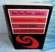 One Two Three .... Infinity : Facts and Speculations of Science by George Gamow