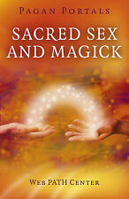 Pagan Portals - Sacred Sex and Magick by Web PATH Center (Paperback, 2015)