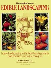 The Complete Book of Edible Landscaping: Home Landscaping with Food-Bearing Plan