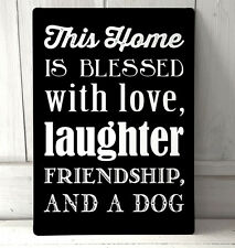 This House is blessed with Love Laughter friendship and a dog quote metal sign