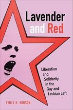 Lavender and Red: Liberation and Solidarity in the Gay and Lesbian Left America