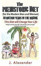 The Prehistoric Diet: For the Modern Man and Woman