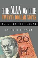 The Man on the Twenty Dollar Notes 'Flynn of the Inland Compton, Everald