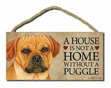 """# Puggle # """"A House is Not a Home Without a Puggle"""" Dog Sign Factory Fresh"""