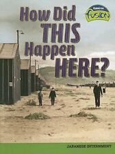 How Did This Happen Here?: Japanese Internment Camps (Raintree Fusion:-ExLibrary