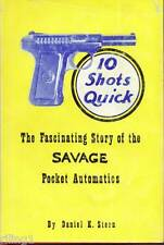 10 Shots Quick:The Fascinating Story of the Savage Pocket Automatics - Rare Book