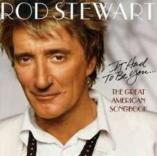It Had To Be You - The Great American Songbook - Rod Stewart CD J RECORDS