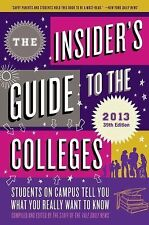 The Insider's Guide to the Colleges, 2013: Students on Campus Tell You What You