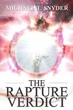 THE RAPTURE VERDICT by Michael T. Snyder, 2016 **BRAND NEW**