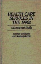 Health Care Services in the 1990s: A Consumer's Guide-ExLibrary