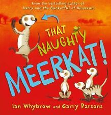 That Naughty Meerkat! by Ian Whybrow (2016, Hardcover)