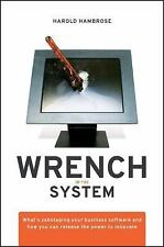 Wrench in the System: What's Sabotaging Your Business Software and How You Can R