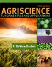 NEW - Agriscience Fundamentals and Applications by Burton, L. DeVere