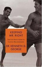 Keeping Mr. Right: The Gay Man's Guide to Lasting Relationships