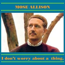 Mose Allison - I Don't Worry About a Thing [New CD] UK - Import