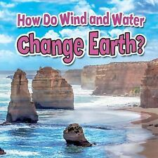 Earth's Processes Close-Up: How Do Wind and Water Change Earth? by Paula...