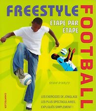 FREESTYLE FOOTBALL / ETAPE PAR ETAPE - SEAN D'ARCY - EDITIONS CHANTECLER *