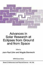 Advances in Solar Research at Eclipses from Ground and from Space :...