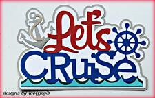 CRAFTECAFE CRUISE TRAVEL TITLE paper piecing premade scrapbook die cut WOLFFEY5