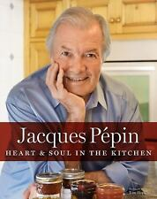 HEART & SOUL IN THE KITCHEN (9780544301986) - JACQUES PEPIN (HARDCOVER) NEW