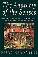 The Anatomy of the Senses : Natural Symbols in Medieval and Early Modern...