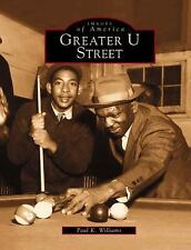 Greater U Street (DC) (Images of America) by Williams, Paul K.
