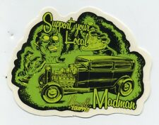 Jeff Norwell sticker hot rod support your local madman custom drag race