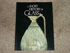 A Short History of Glass by Chloe Zerwick and Corning Museum of Glass (1990)