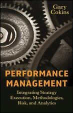 Performance Management: Integrating Strategy Execution, Methodologies, Risk,